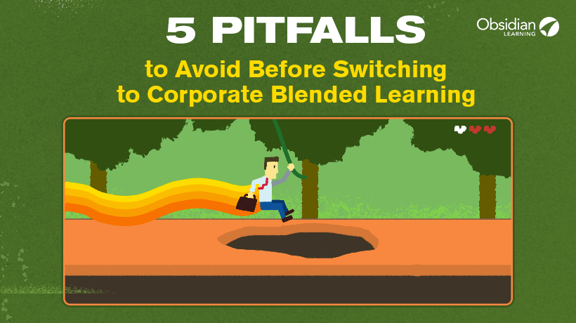 5 Pitfalls to Avoid Before Switching to Corporate Blended Learning